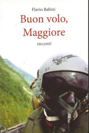 Flavio Babini - Buon volo, Maggiore
